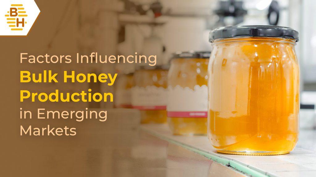 Factors-Influencing-Bulk-Honey-Production-in-Emerging-Markets