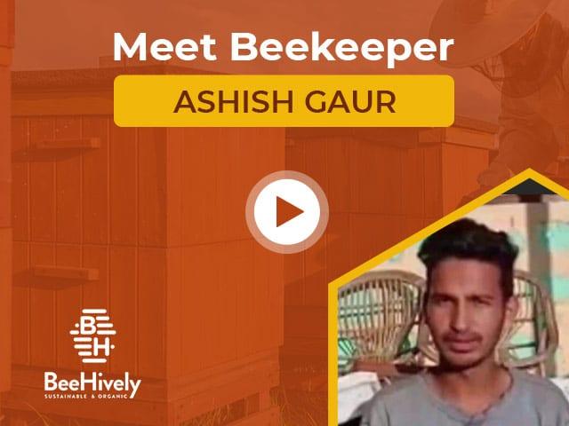 Meet Beekeeper Ashish Gaur