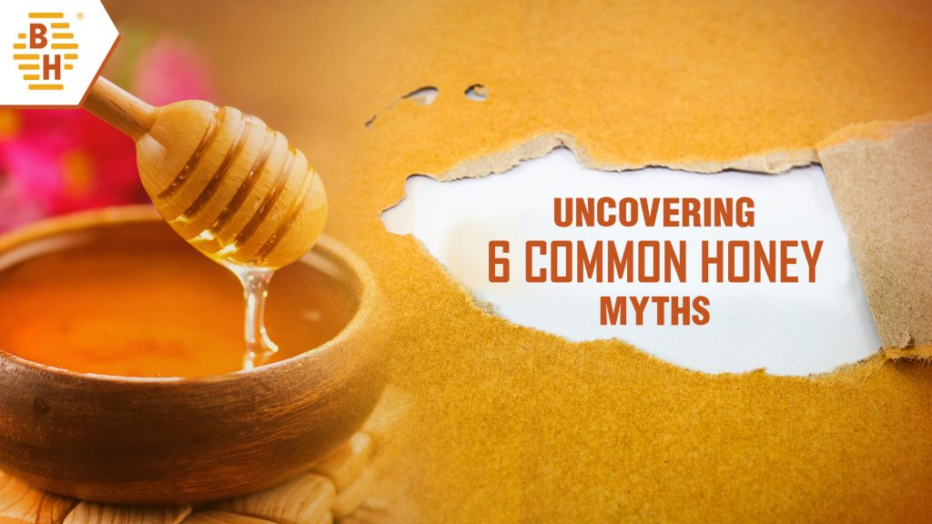 Uncovering 6 Common Honey Myths